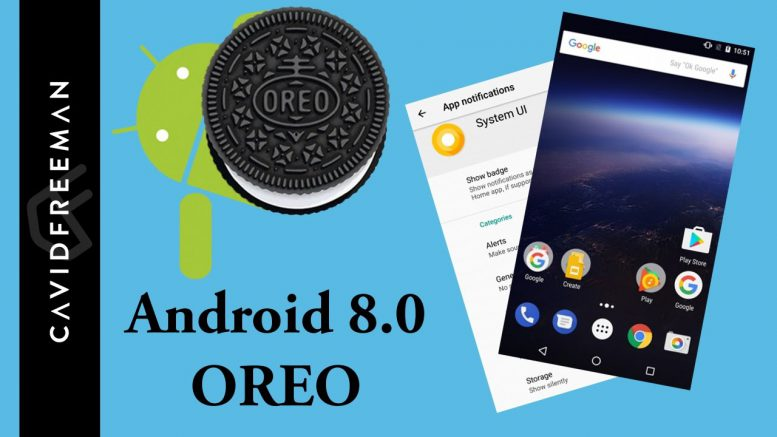 Google Android 8.0 Oreo is now official: Here are the top features