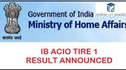 Intelligence Bureau ACIO Results Declared at mha.nic.in, Tier 2 Exam In February